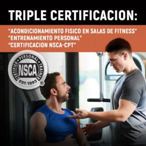 Triple certificación   Acondicionamiento Físico en Sala Fitness  Programa Avanzado en Entrenamiento Personal y CPT (NSCA)