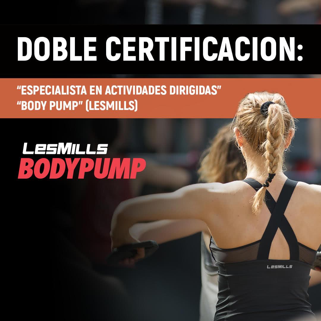 Doble Certificación: Certificación Especialista en Actividades Dirigidas – Certificación Oficial BODY PUMP (LesMills)